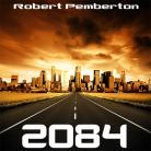 2084 by Robert Pemberton 2nd Edition
